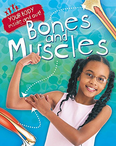 Bones and Muscles (Your Body: Inside and Out)