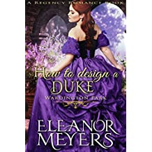 How to Design a Duke (Wardington Park) (A Regency Romance Book) (English Edition)