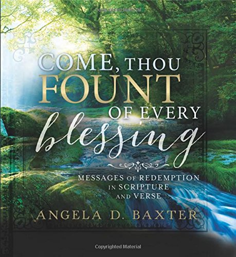 Come Thou Fount of Every Blessing: Messages of Redemption in Scripture and Verse