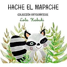 Hache, el mapache: Letra H (Colección ortográficos nº 1)