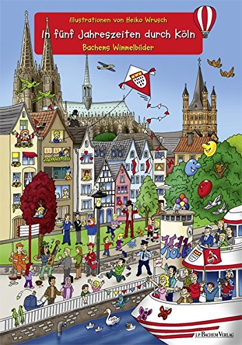 In fünf Jahreszeiten durch Köln: Bachems Wimmelbilder
