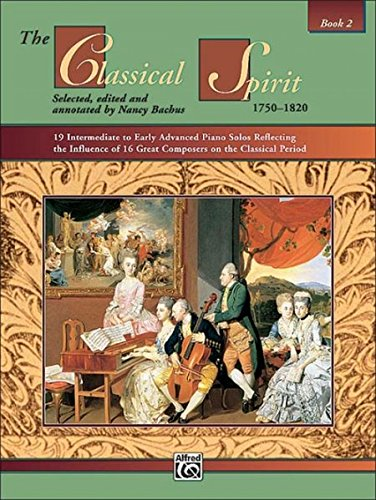 The Classical Spirit (1750-1820), Bk 2: 19 Intermediate to Early Advanced Piano Solos Reflecting the Influence of 16 Great Composers on the Classical & CD (Alfred Masterwork Edition: The Spirit)