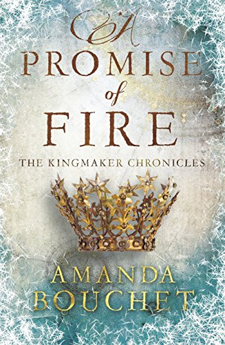 A Promise of Fire (The Kingmaker Trilogy) by [Bouchet, Amanda]