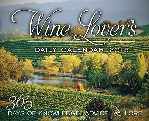 Wine Lover's Daily Calendar 2015: 365 Days of Knowledge, Advice & Lore