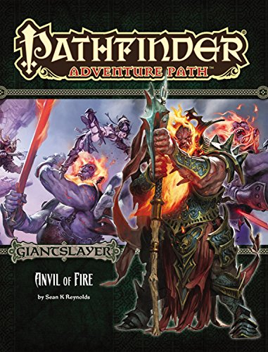 Pathfinder Adventure Path: Giantslayer Part 5 - Anvil of Fire