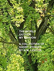 The World Outside My Window: A collection of short stories