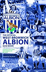 The Official West Bromwich Albion Quiz Book: 1,000 Questions on The Baggies