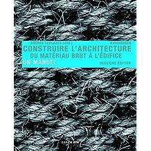 Construire l'architecture : Du matériau brut à l'édifice