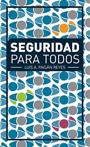 Seguridad para todos: Simples pasos para aprender a evitar ser victimas del crimen por Luis A. Pagan-Reyes