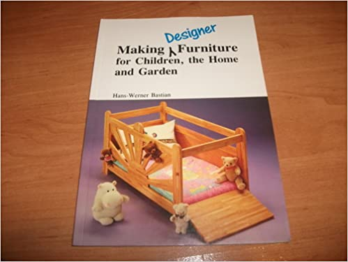 Book Making Furniture for Children, the Home and Garden