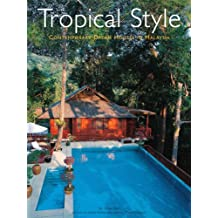 Tropical Style: Contemporary Dream Houses in Malaysia