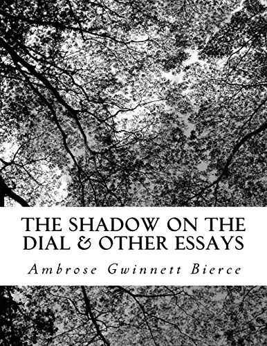 The Shadow On The Dial & Other Essays
