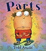 Parts by Tedd Arnold (1997-09-01)