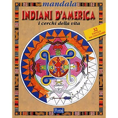 Mandala. Indiani D'america. I Cerchi Della Vita