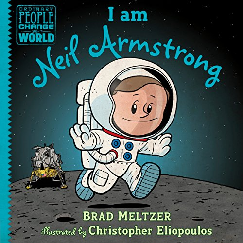 I Am Neil Armstrong (Ordinary People Change World)