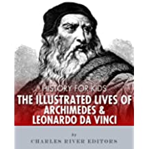History for Kids: The Illustrated Lives of Archimedes and Leonardo Da Vinci (English Edition)