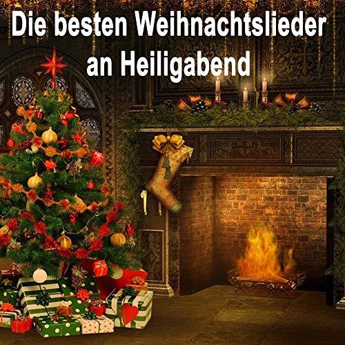 Die besten Weihnachtslieder an Heiligabend (Die schönsten, bekanntesten und beliebtesten Weihnachtslieder zum Mitsingen für den heiligen Abend) -