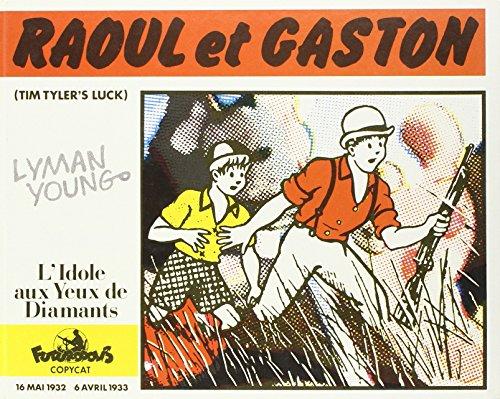 L'Idole aux yeux de diamants : 16 mai 1932-6 avril 1933 (Raoul et Gaston)|Raoul et Gaston par Lyman Young