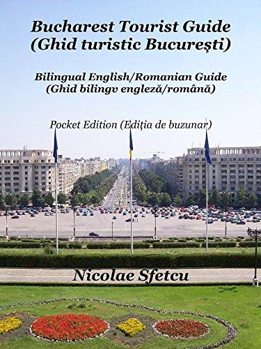Bucharest Tourist Guide (Ghid turistic Bucuresti): Pocket Edition (Editia de buzunar) (English...