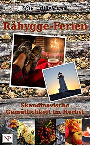Råhygge-Ferien: Skandinavische Gemütlichkeit im Herbst (Skandinavische Hygge-Geschichten 2)