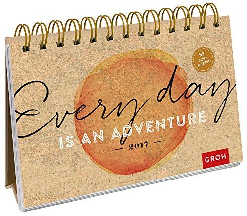 Preisvergleich Produktbild Every day is an adventure 2017: Postkarten-Kalender mit separatem Wochenkalendarium