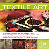 The Complete Photo Guide to Textile Art: Over 700 Photos * Surface Design * Dyeing * Decorative Stitching * Fabric Manipulation * Felting * More by Susan Stein (Illustrated, 1 Jun 2010) Paperback