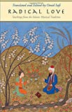 Radical Love – Teachings from the Islamic Mystical  Tradition