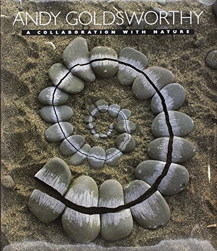 Andy Goldsworthy: A Collaboration with Nature por Andy Goldsworthy