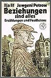 Beziehungen sind alles - Erz?hlungen und Feuilletons. Hrg. von Gerhard Schaumann. Buchclub 65.