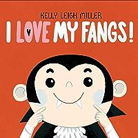 I Love My Fangs! (English Edition)