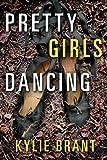 Pretty Girls Dancing by Kylie Brant