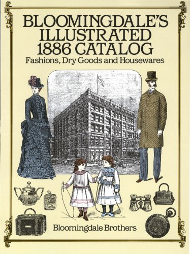 Bloomingdale's Illustrated 1886 Catalog: Fashions Dry Goods and Housewares (English Edition)