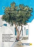 Olivenbäume - Beobachter der Stille: Texte aus mehreren Jahrtausenden zum Charakterbaum des Mittelmeeres mit Aquarellen von Wassilis Dornakis