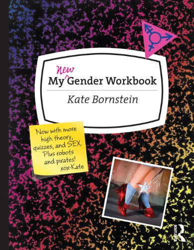 My New Gender Workbook: A Step-by-Step Guide to Achieving World Peace Through Gender Anarchy and Sex Positivity (English Edition)