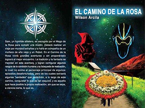 El Camino de la Rosa (1) por Wilson Darío Arcila Muñoz