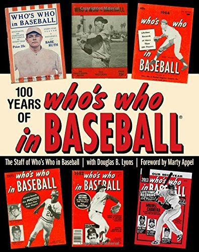 100 Years of Who's Who in Baseball by Marty Appel (Foreword), Douglas B. Lyons (15-Feb-2015) Paperback