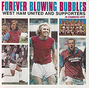West Ham United FC: Forever Blowing Bubbles