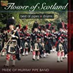 Flower of Scotland: Best of Pipes and...
