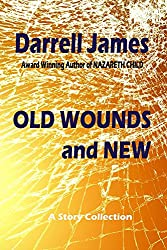 Old Wounds and New (English Edition)