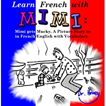 Learn French with Mimi: Mimi gets Mucky. A Picture Story in French/English with Vocabulary. (Mimi eng-fr Book 4)