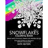 SnowFlakes Coloring Book Dark Edition Vol.3: Swear Word, Christmas,Flowers and Mandala Design