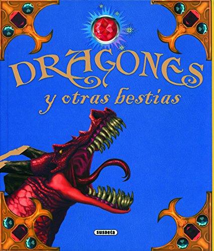 Dragones y otras bestias (Aventuras Fantásticas) por Susaeta Ediciones S A