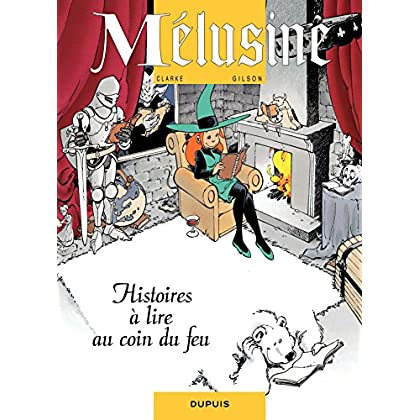 Mélusine – tome 4 - HISTOIRES A LIRE AU COIN DU FEU