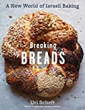 Breaking Breads: A New World of Israeli Baking--Flatbreads, Stuffed Breads, Challahs, Cookies, and the Legendary Chocolate Babka (English Edition)