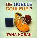 De quelle couleur ?   Hoban, Tana (1917-2006). Auteur