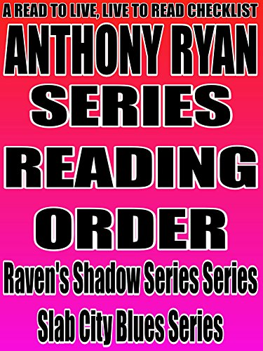ANTHONY RYAN: SERIES READING ORDER: A READ TO LIVE, LIVE TO READ CHECKLIST [RAVENS SHADOW' SLAB CITY BLUES] (English Edition) (City Slab Blues)