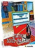 Station Sous-Paradis: Un roman réaliste (Rester vivant) (French Edition)