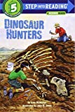 Dinosaur Hunters (Step Into Reading: A Step 5 Book)