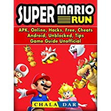 Super Mario Run, APK, Online, Hacks, Free, Cheats, Android, Unblocked, Tips, Game Guide Unofficial