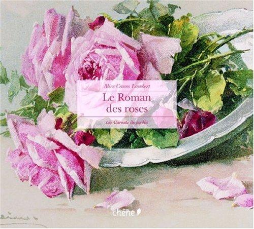 Le Roman des roses par Alice Caron Lambert, Cooky Debidour